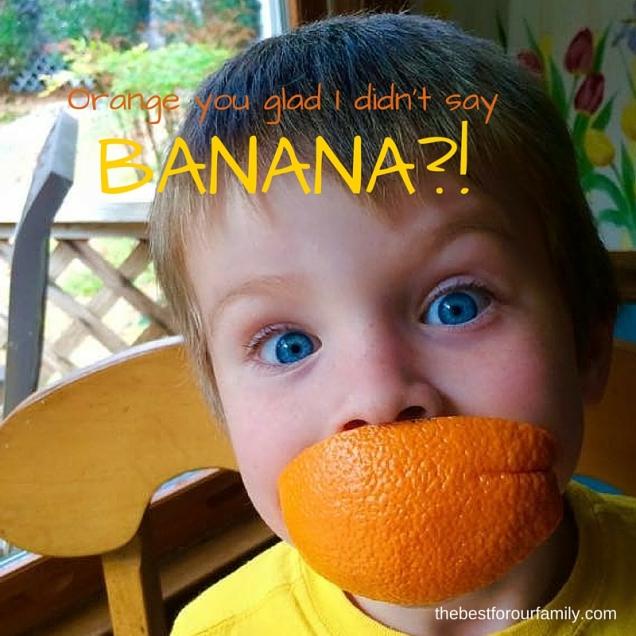 Orange you glad I didn't say banana-!